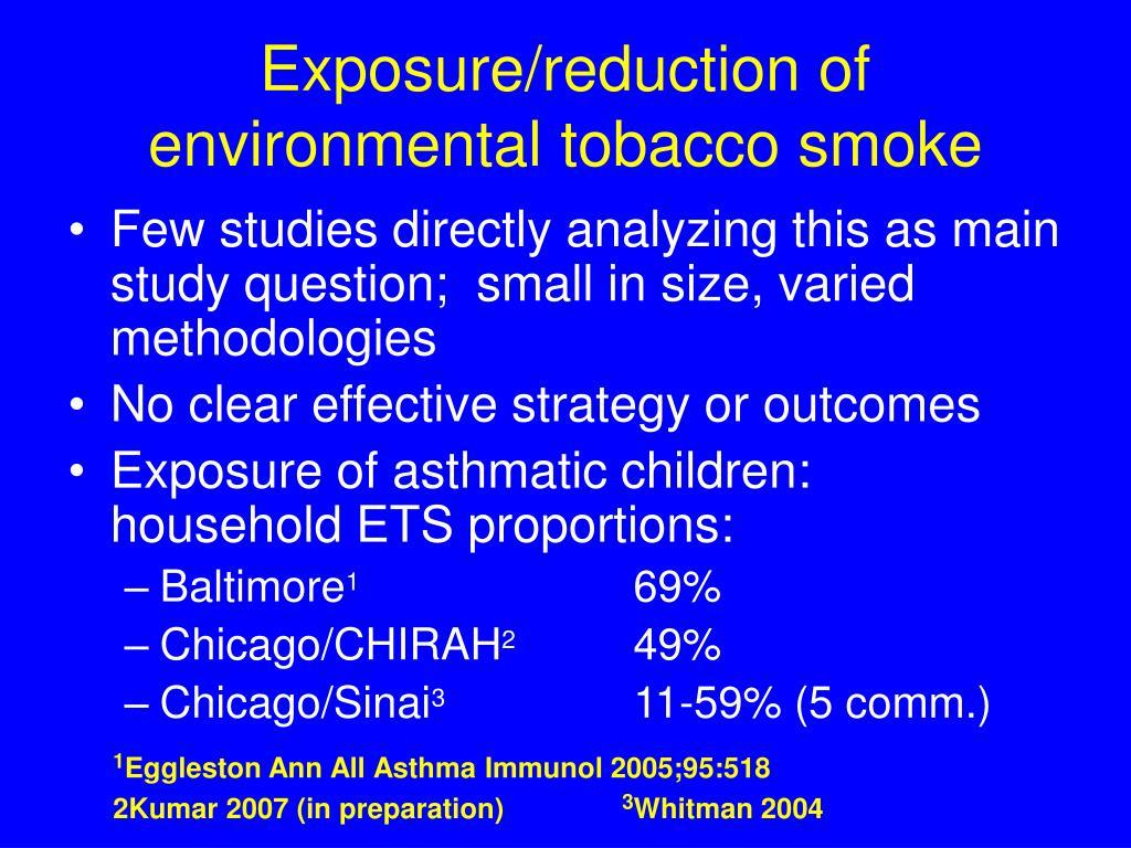 Exposure/reduction of environmental tobacco smoke
