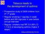 tobacco leads to the development of asthma