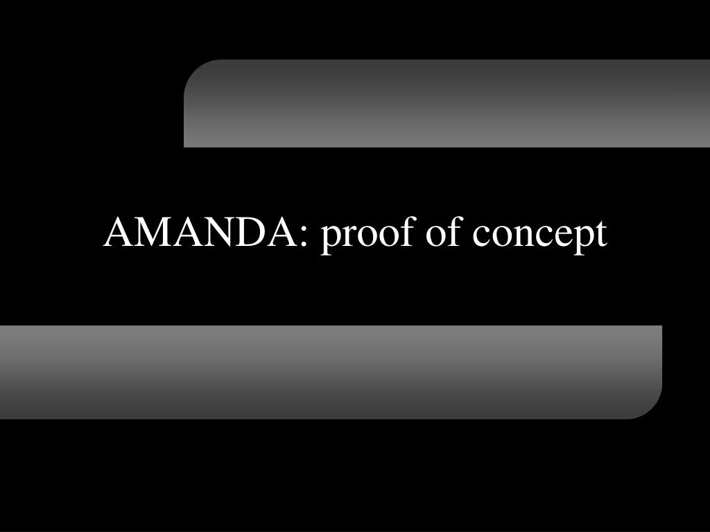 AMANDA: proof of concept