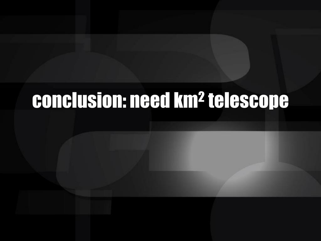 conclusion: need km