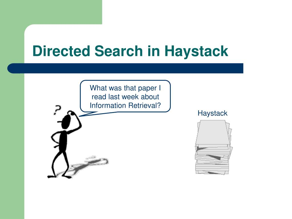 Directed Search in Haystack