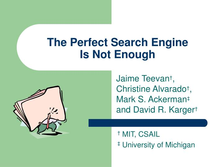 The perfect search engine is not enough l.jpg