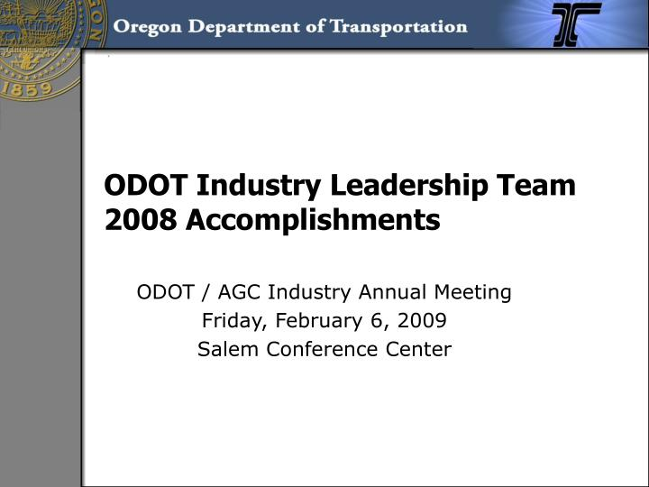 Odot industry leadership team 2008 accomplishments l.jpg