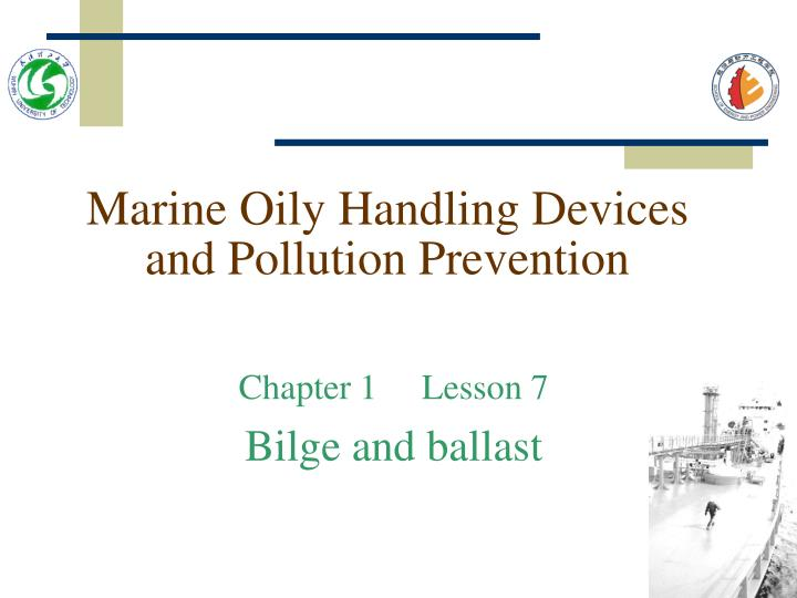 Marine oily handling devices and pollution prevention l.jpg