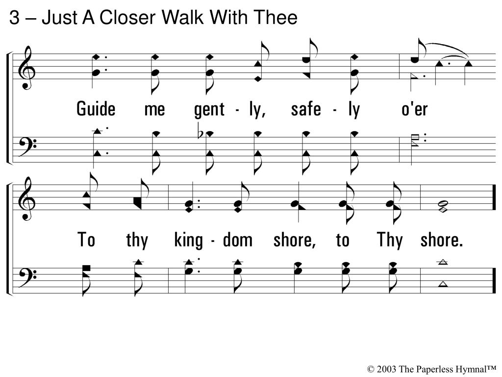3 – Just A Closer Walk With Thee