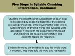 five steps in syllable chunking intervention continued