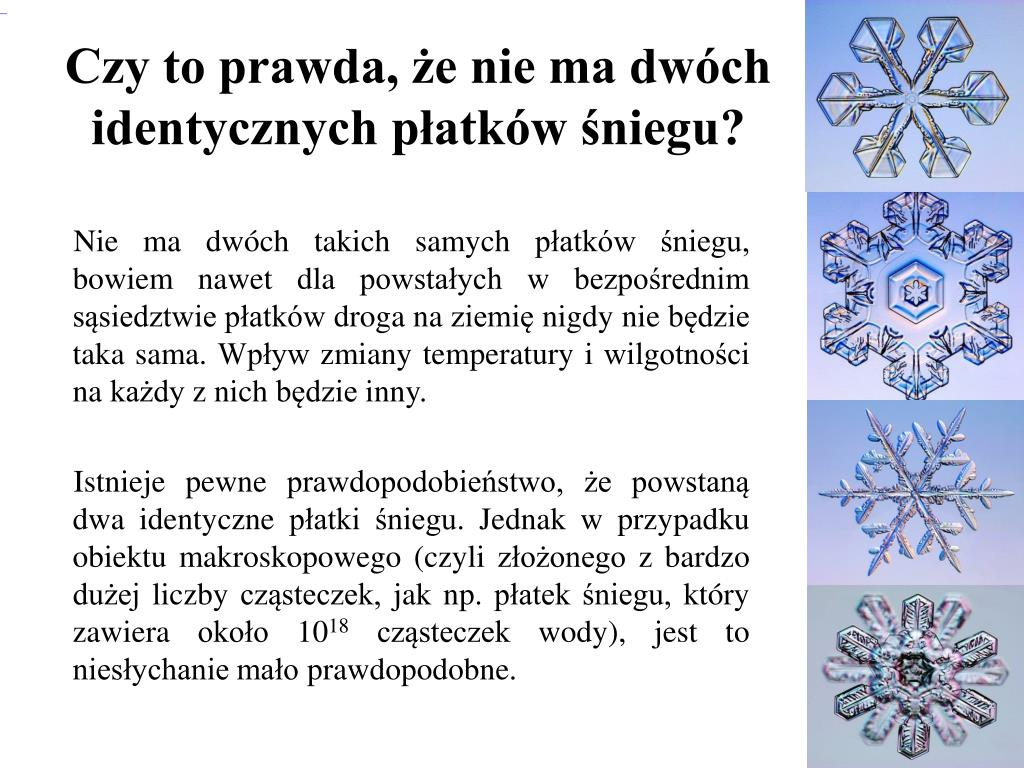 Czy to prawda, że nie ma dwóch identycznych płatków śniegu?