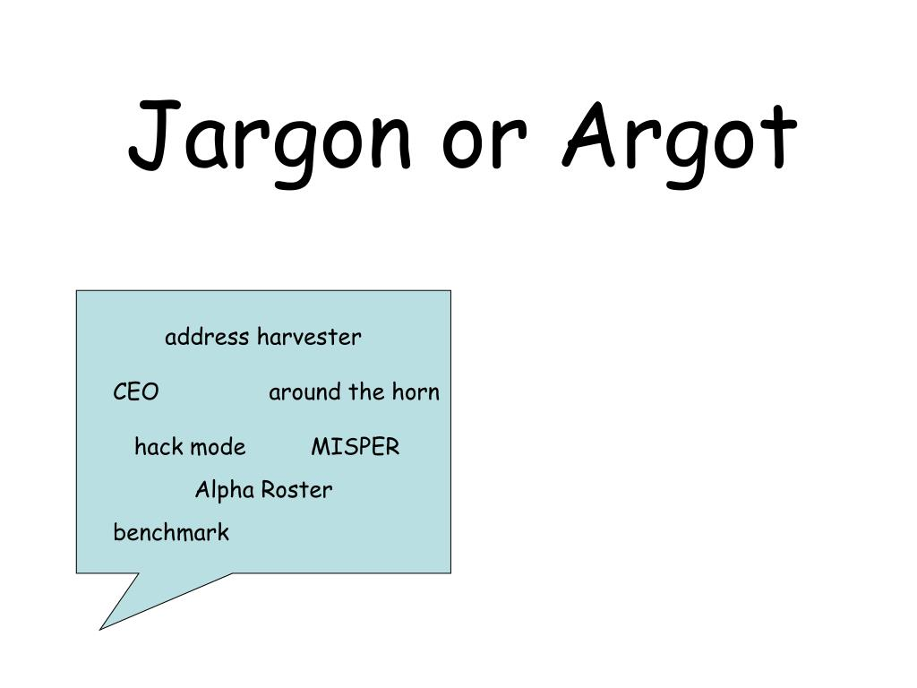 Jargon or Argot