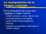 la manipulaci n de la imagen corporal