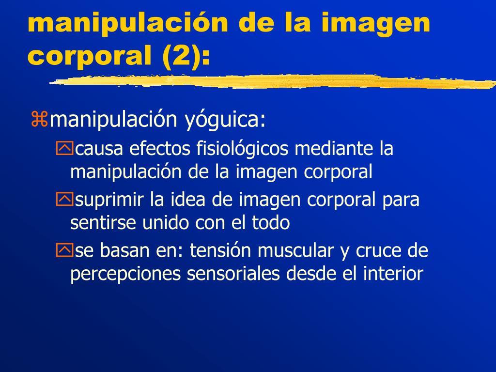 manipulación de la imagen corporal (2):