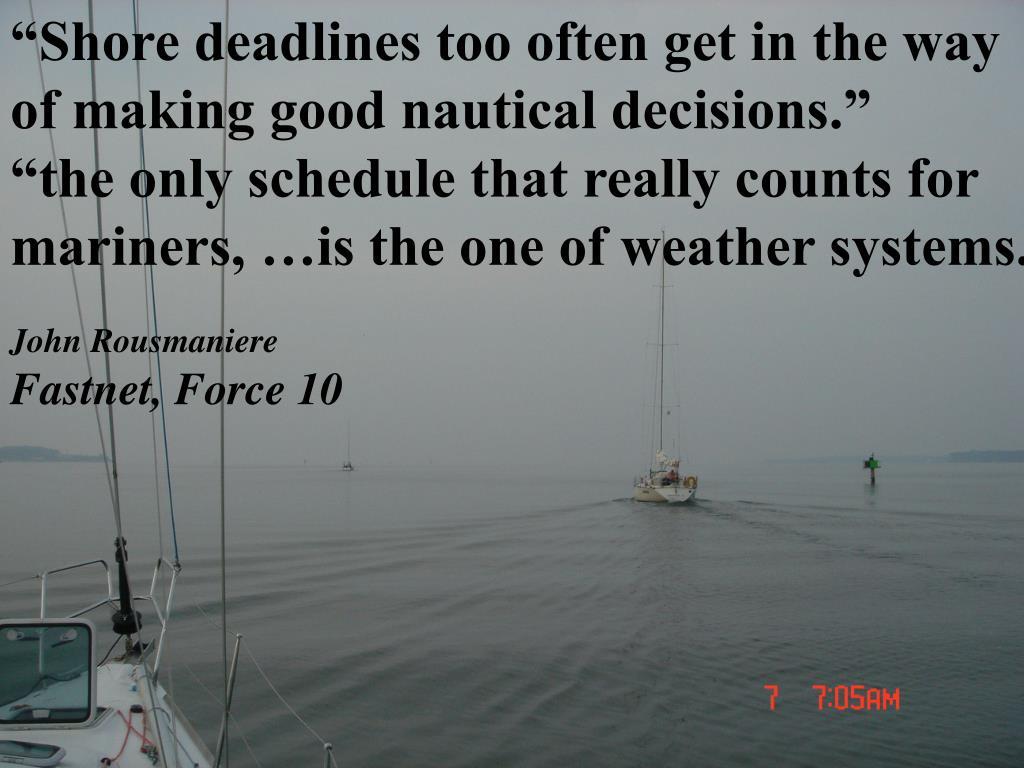 """""""Shore deadlines too often get in the way"""