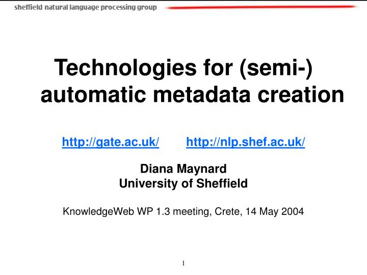 Technologies for (semi-) automatic metadata creation