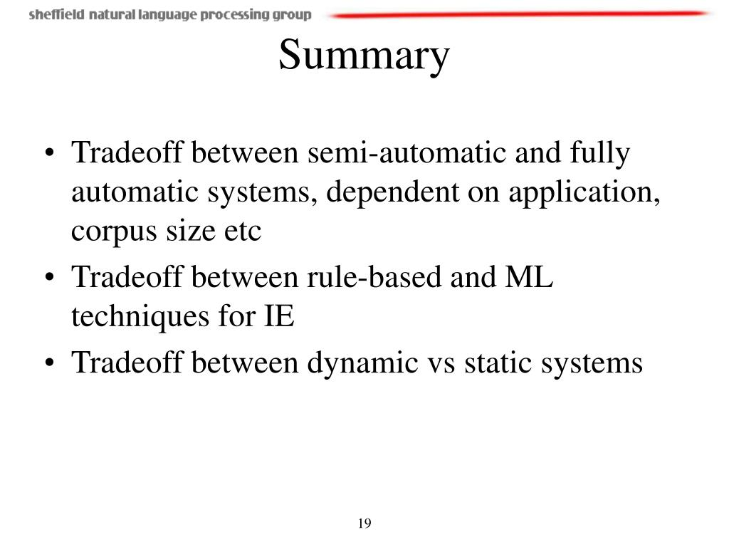 Tradeoff between semi-automatic and fully automatic systems, dependent on application, corpus size etc