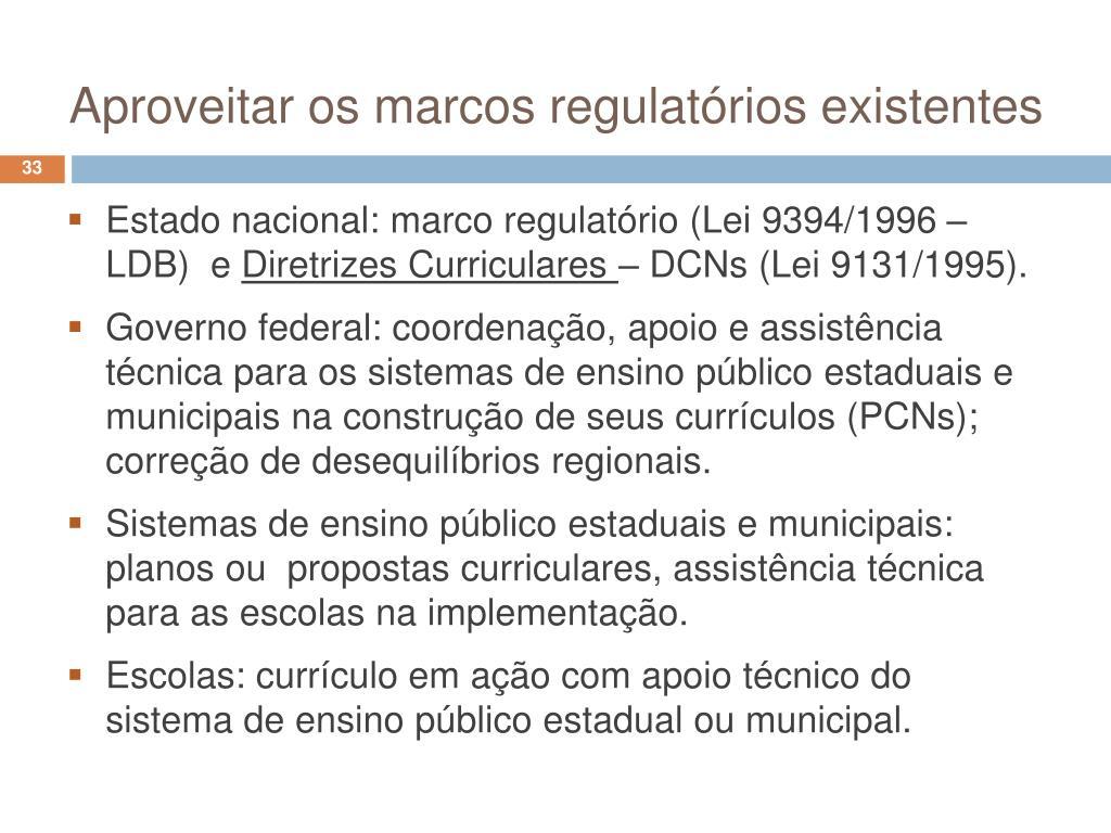 Aproveitar os marcos regulatórios existentes