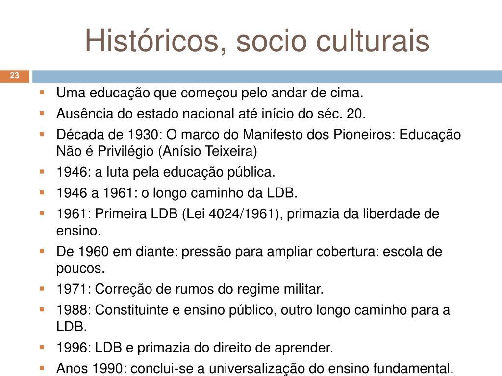 Históricos, socio culturais