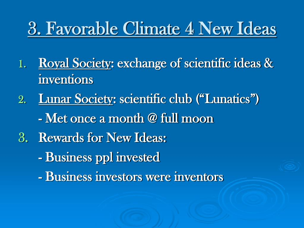 3. Favorable Climate 4 New Ideas