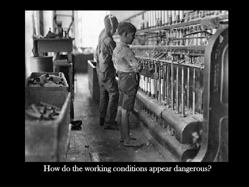How do the working conditions appear dangerous?