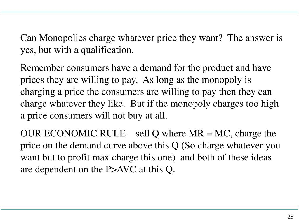 Can Monopolies charge whatever price they want?  The answer is yes, but with a qualification.
