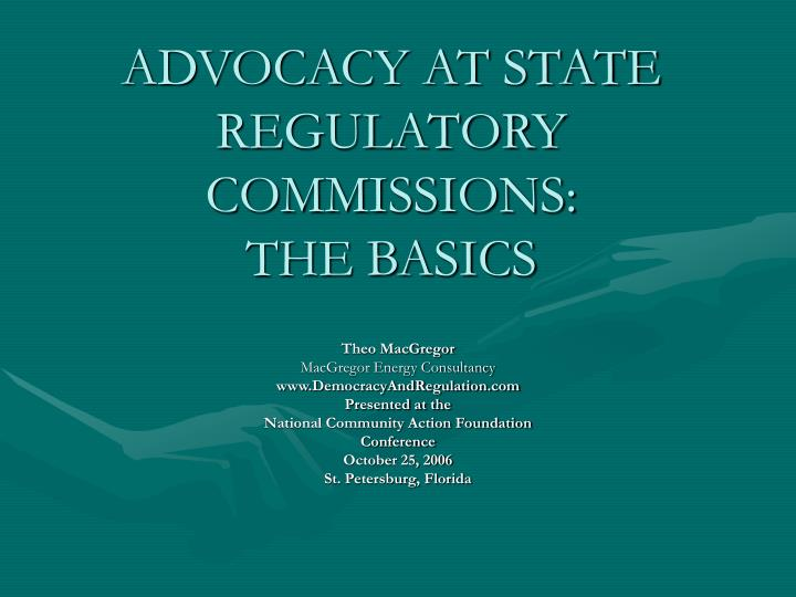 Advocacy at state regulatory commissions the basics