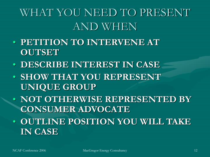 WHAT YOU NEED TO PRESENT