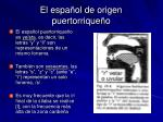 el espa ol de origen puertorrique o