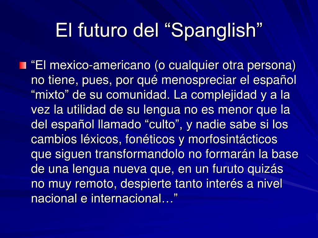 "El futuro del ""Spanglish"""