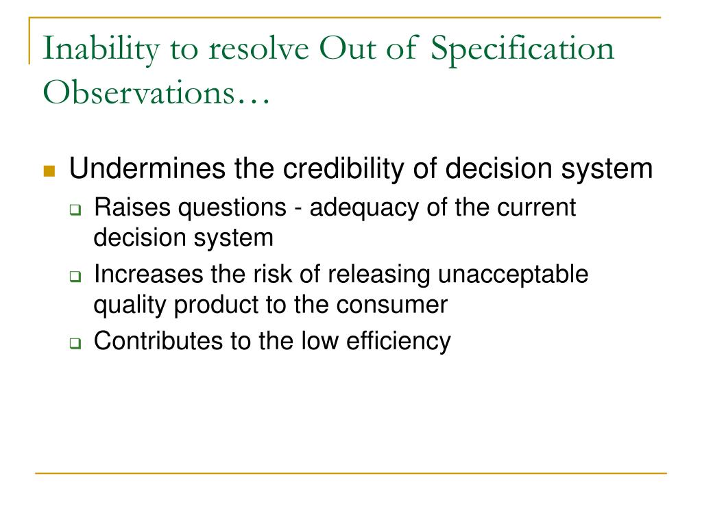 Inability to resolve Out of Specification Observations…