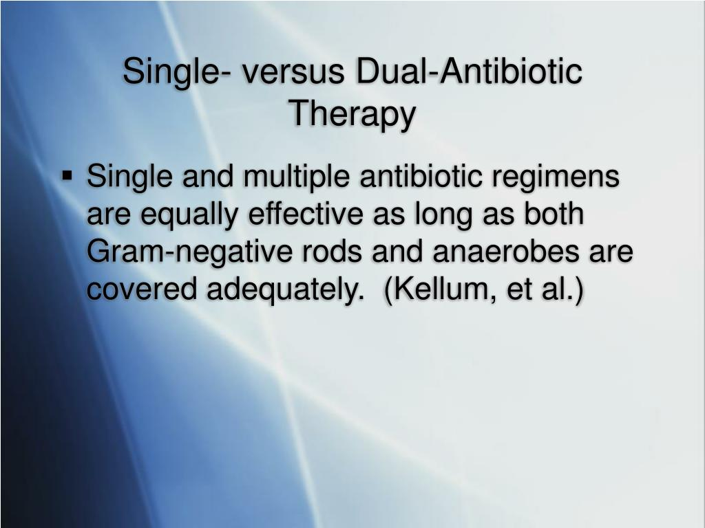 Single- versus Dual-Antibiotic Therapy