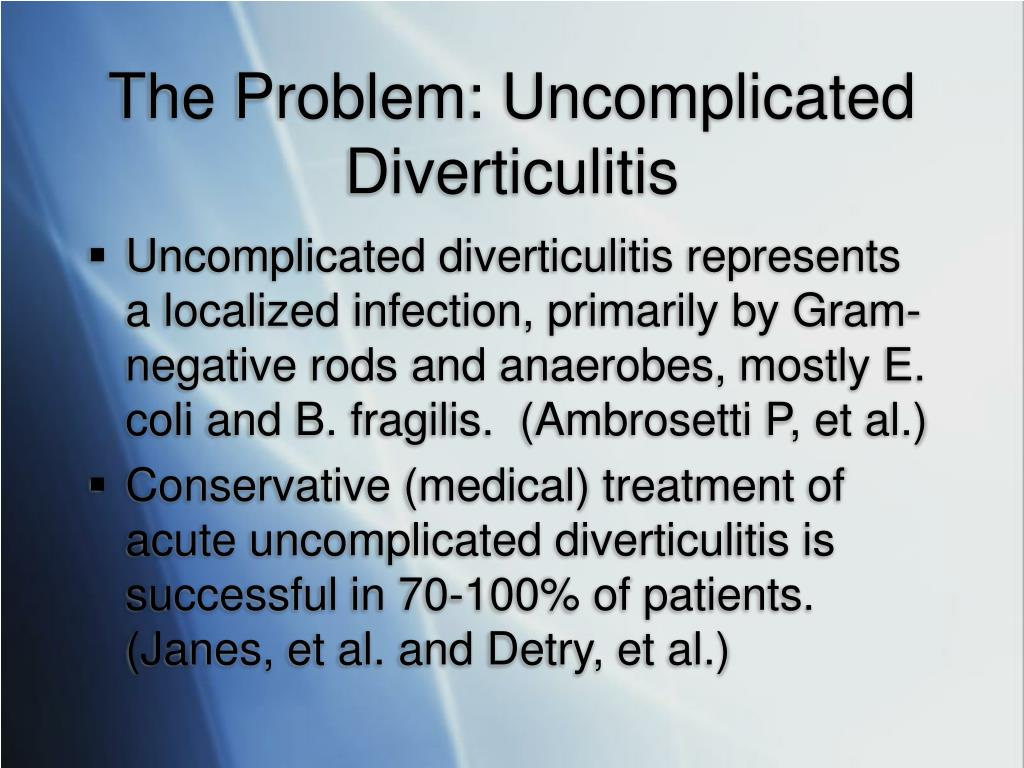 The Problem: Uncomplicated Diverticulitis