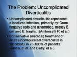 the problem uncomplicated diverticulitis