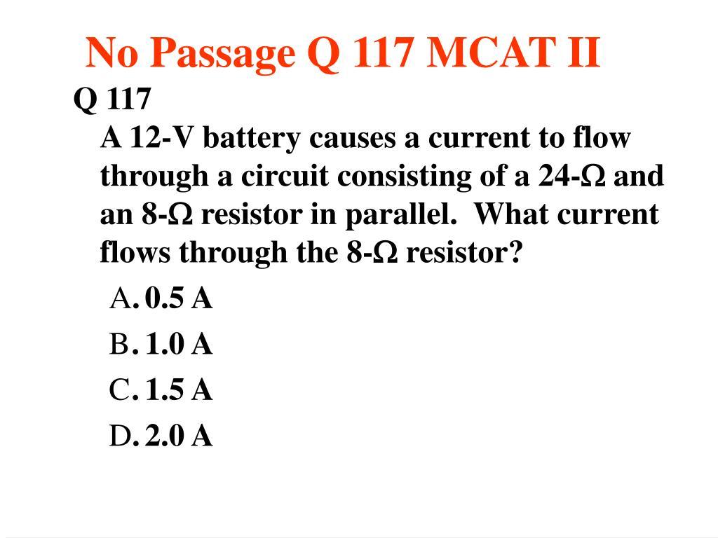No Passage Q 117 MCAT II