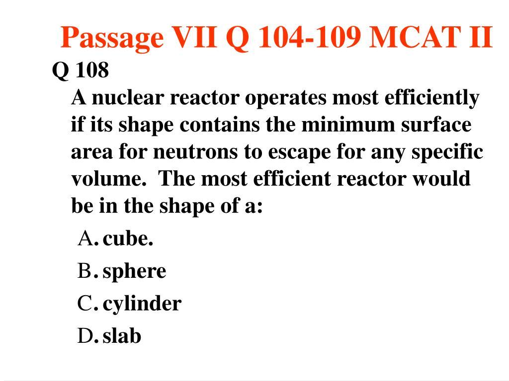 Passage VII Q 104-109 MCAT II