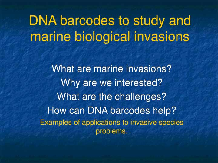 Dna barcodes to study and marine biological invasions