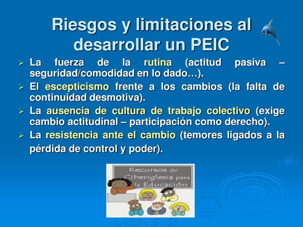 Riesgos y limitaciones al desarrollar un PEIC