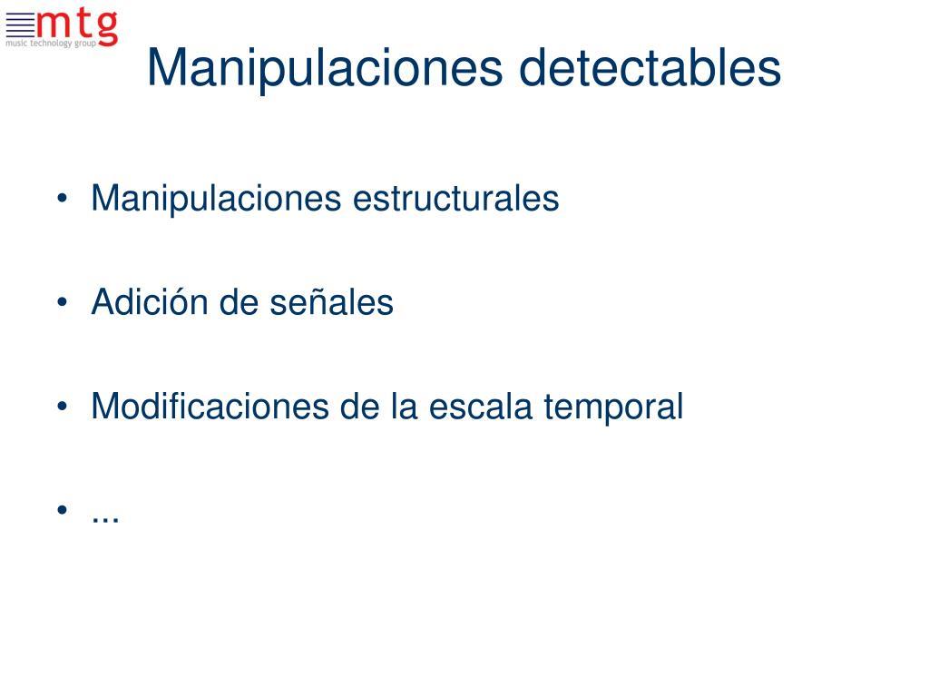 Manipulaciones detectables