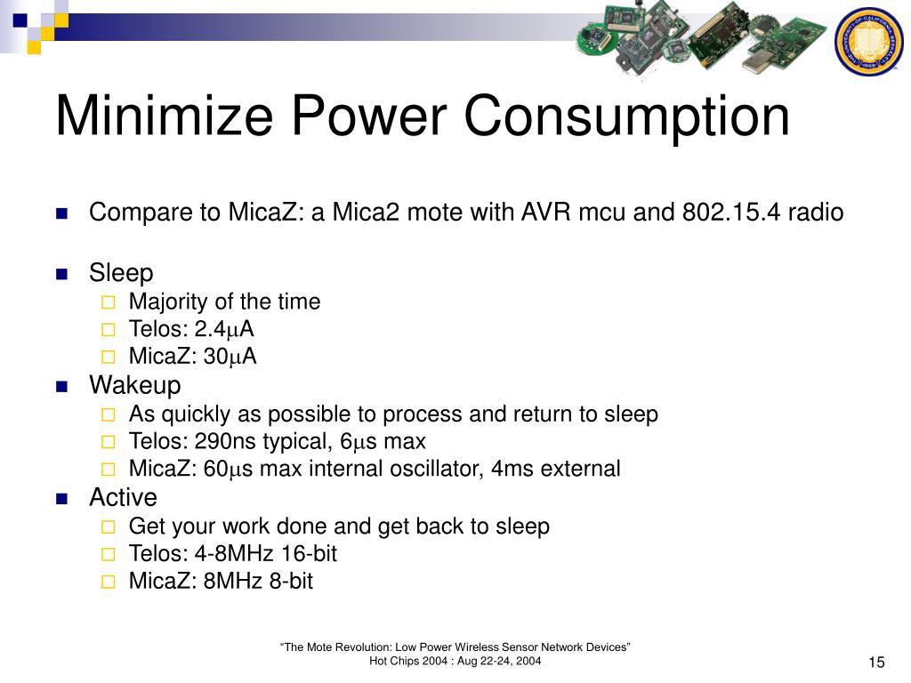 Minimize Power Consumption
