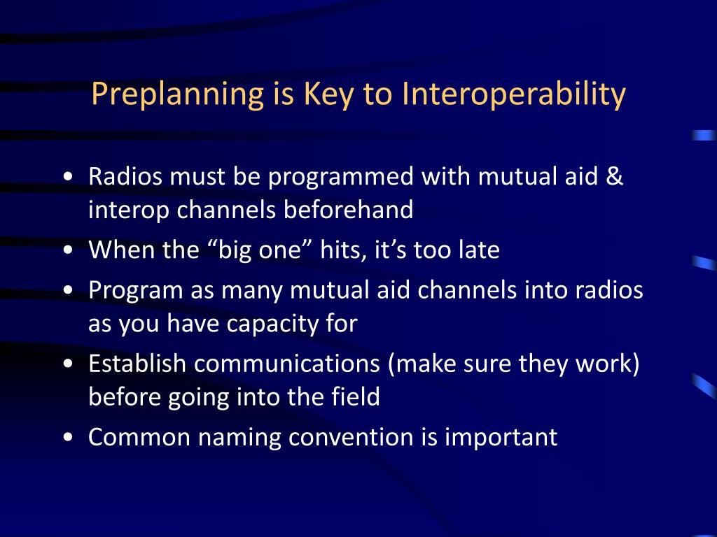 Preplanning is Key to Interoperability
