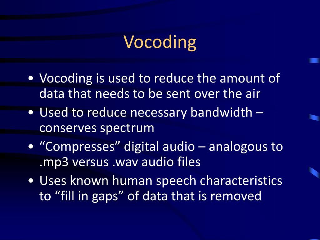 Vocoding