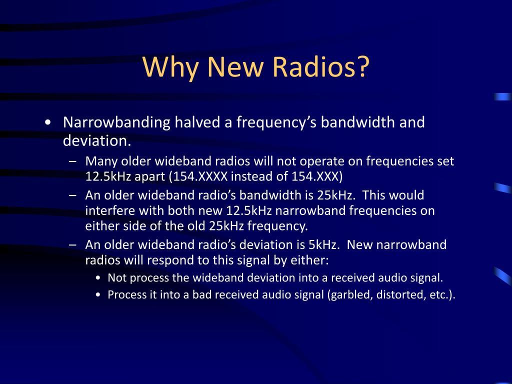 Why New Radios?