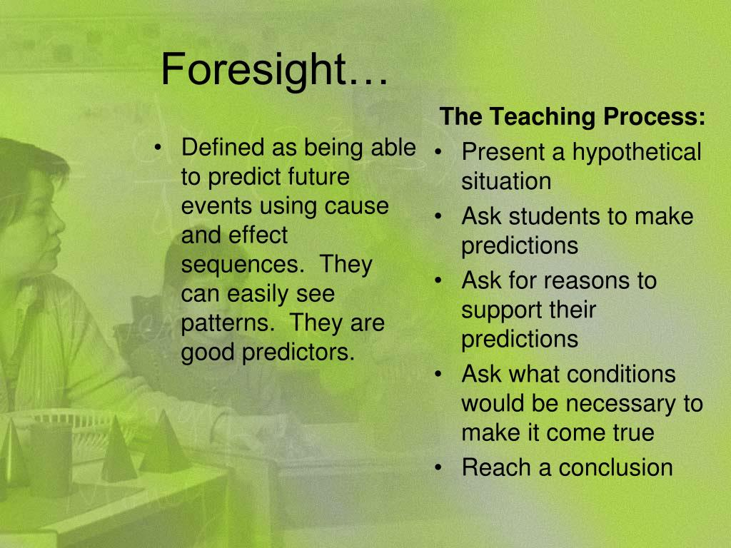 Foresight…