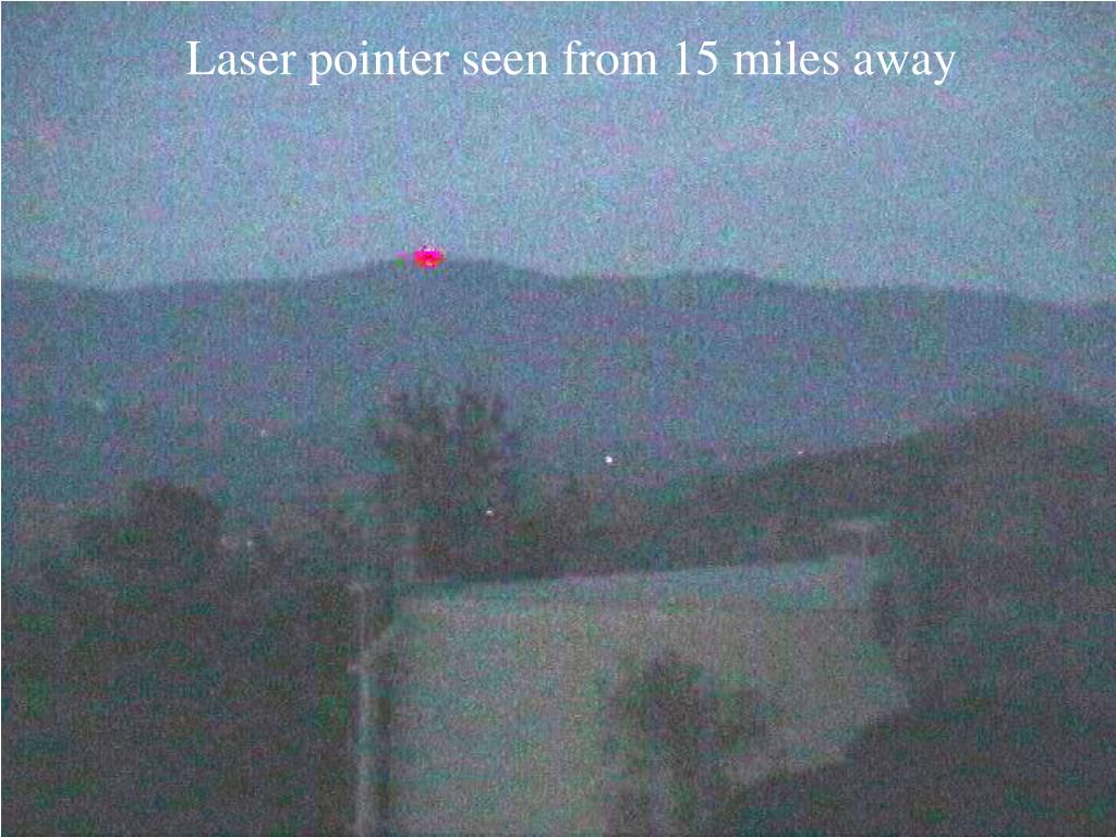 Laser pointer seen from 15 miles away