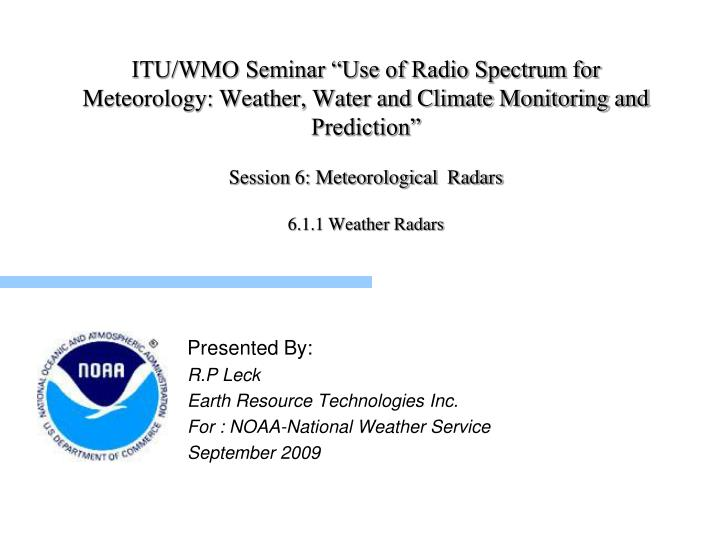 "ITU/WMO Seminar ""Use of Radio Spectrum for Meteorology: Weather, Water and Climate Monitoring and ..."