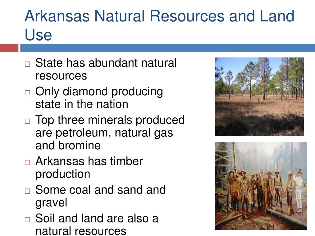 Ppt arkansas geography powerpoint presentation id 694969 for Natural resources soil uses
