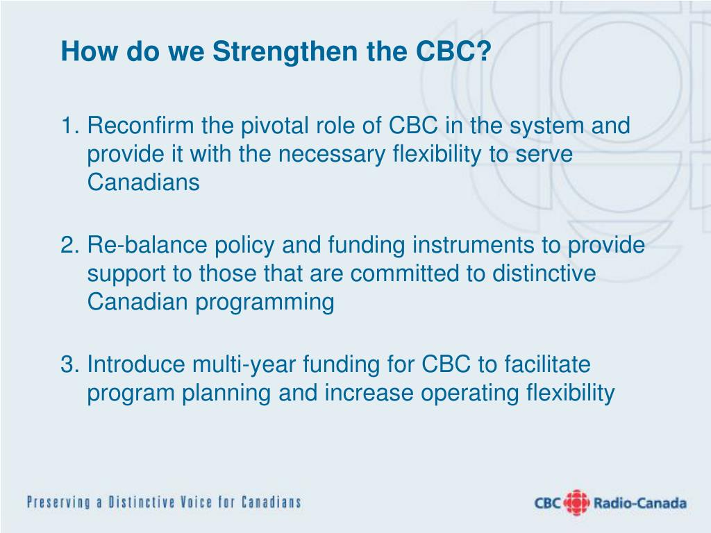 How do we Strengthen the CBC?