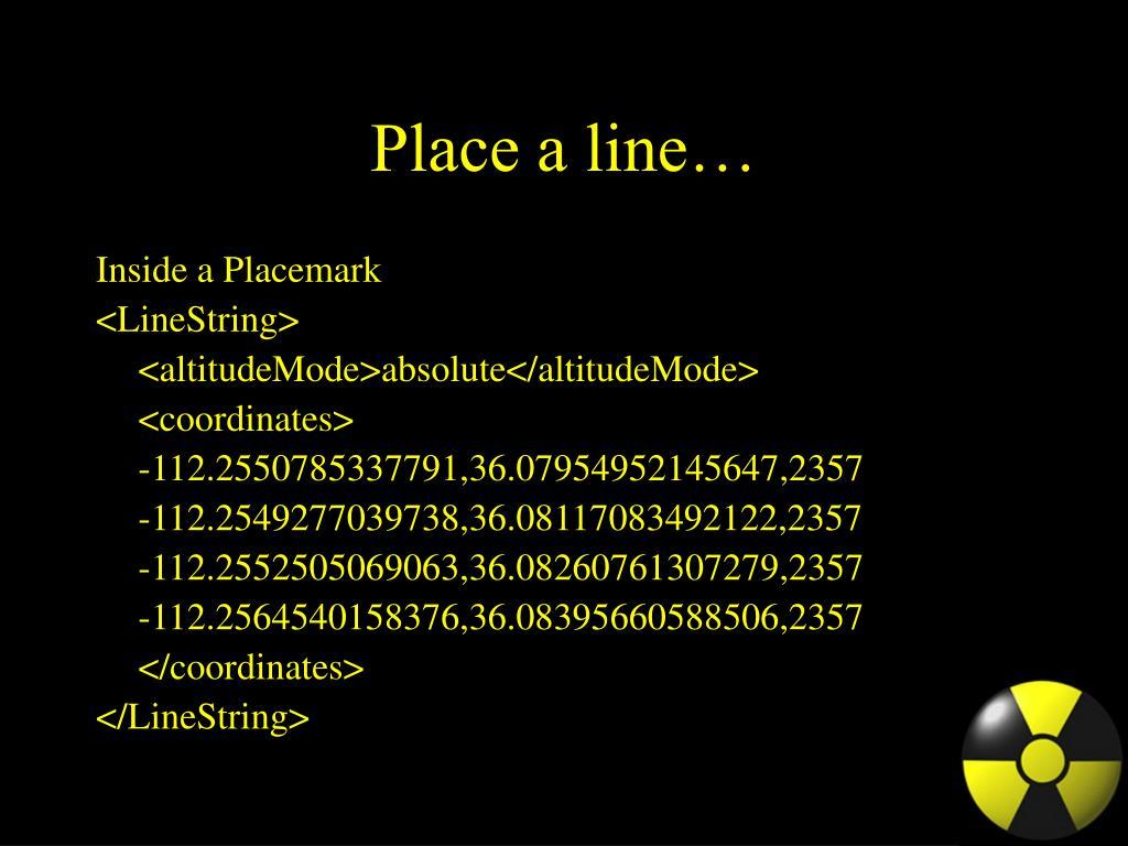 Place a line…