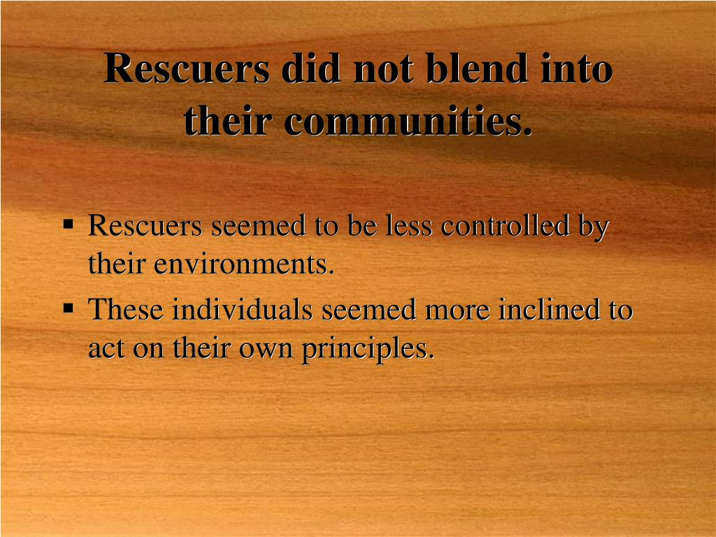 Rescuers did not blend into their communities.
