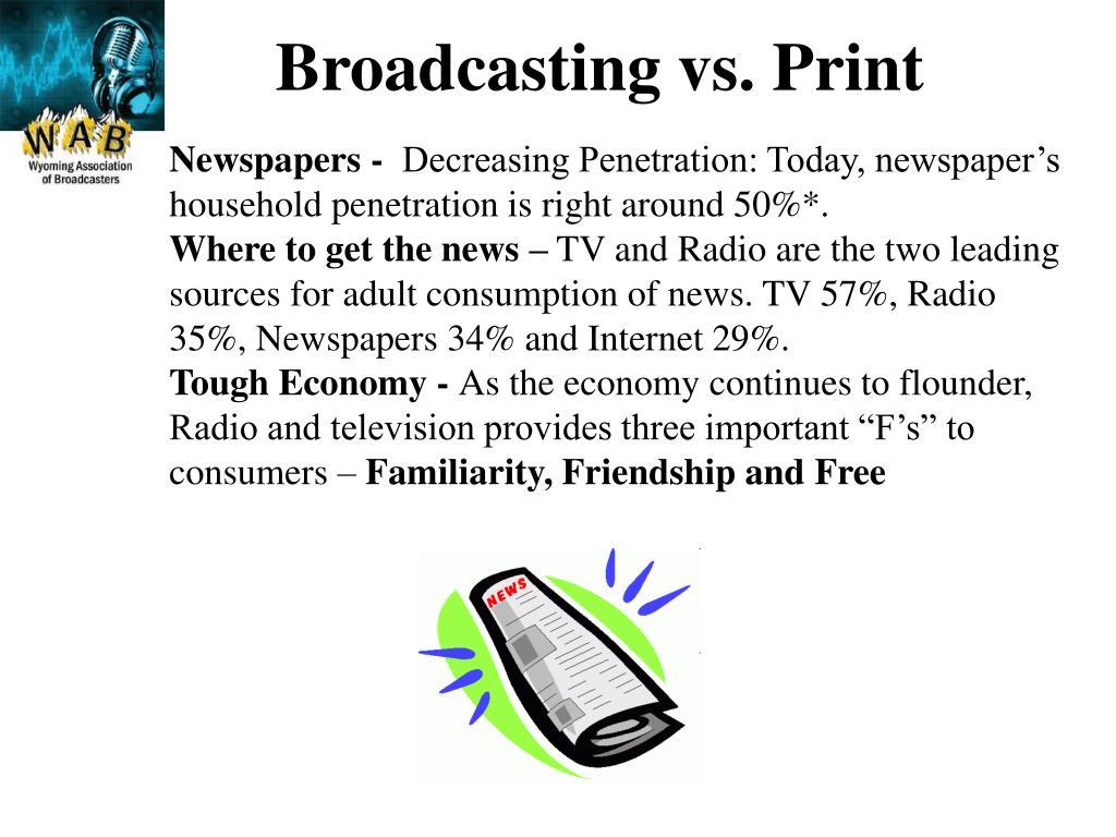 Broadcasting vs. Print