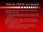 what the 1996 tc act changed