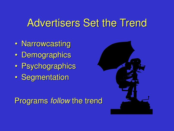 Advertisers set the trend