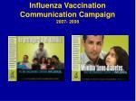 influenza vaccination communication campaign 2007 200811